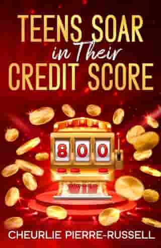 Teens Soar in Their Credit Score by Cheurlie Pierre-Russell