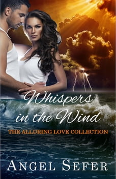 Whispers in the Wind: The Alluring Love Collection, #1