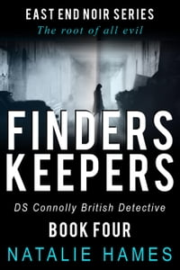 Finders Keepers - DS Connolly - Book Four: East End Noir Series