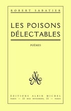 Les Poisons délectables by Robert Sabatier