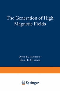 The Generation of High Magnetic Fields