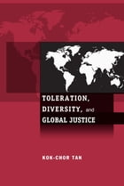 Toleration, Diversity, and Global Justice by Kok-Chor Tan