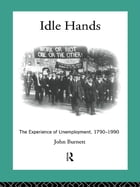 Idle Hands: The Experience of Unemployment, 1790-1990