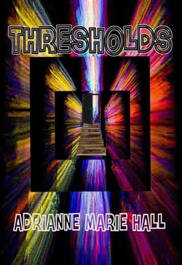 Book Thresholds by Adrianne Hall