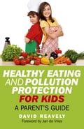 Healthy Eating and Pollution Protection for Kids 039408ac-c012-4a86-985f-0474dc8ac1f1