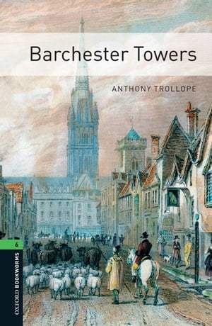 Barchester Towers Level 6 Oxford Bookworms Library