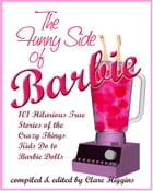 The Funny Side of Barbie by Clare Higgins