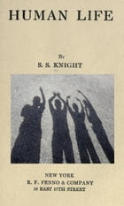 Human Life: Human life by S. S. KNIGHT by S. S. KNIGHT