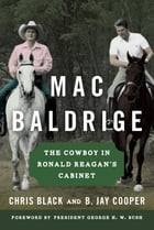 Mac Baldrige: The Cowboy in Ronald Reagan's Cabinet