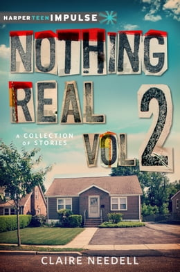 Book Nothing Real Volume 2: A Collection of Stories by Claire Needell