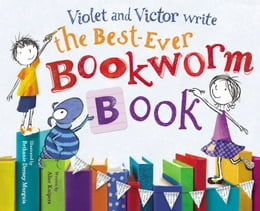 Book Violet and Victor Write the Best-Ever Bookworm Book by Alice Kuipers