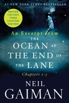 An Excerpt from The Ocean at the End of the Lane: Chapters 1 - 3 by Neil Gaiman