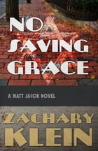 No Saving Grace by Zachary Klein