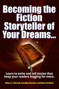 Becoming the Fiction Storyteller of Your Dreams
