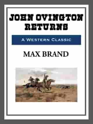 John Ovington Returns by Max Brand