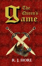 The Queen's Game by R. J. Hore