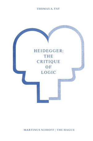 Heidegger: The Critique of Logic