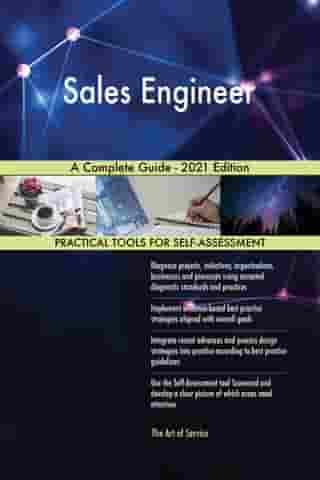 Sales Engineer A Complete Guide - 2021 Edition by Gerardus Blokdyk