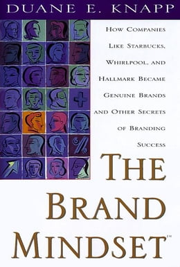 Book The Brand Mindset: Five Essential Strategies for Building Brand Advantage Throughout Your Company by Knapp, Duane