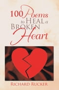 100 Poems To Heal A Broken Heart