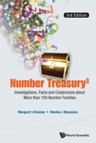 Number Treasury3: Investigations, Facts and Conjectures about More than 100 Number Families by Margaret J Kenney
