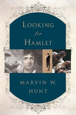 Book Looking for Hamlet by Marvin W. Hunt