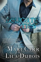 Delicate Ties by Mari Carr