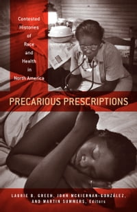 Precarious Prescriptions: Contested Histories of Race and Health in North America