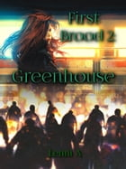 First Brood: Greenhouse by Lenni A