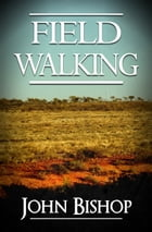 Field Walking by John Bishop