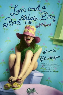 Book Love and a Bad Hair Day by Annie Flannigan