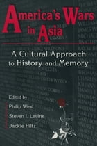 United States and Asia at War: A Cultural Approach: A Cultural Approach