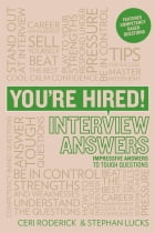 You're Hired! Interview Answers: Brilliant Answers to Tough Interview Questions by Ceri Roderick