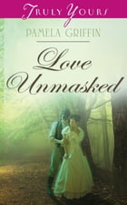Love Unmasked by Pamela Griffin