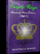 Purple Reign by MonTrelle Arnold