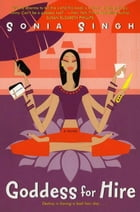 Goddess for Hire by Sonia Singh