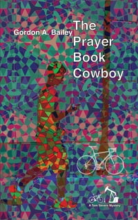 The Prayer Book Cowboy: a Tom Severn Mystery