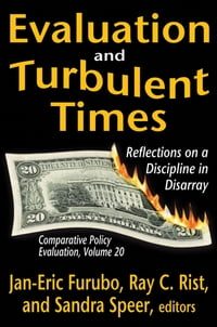 Evaluation and Turbulent Times: Reflections on a Discipline in Disarray