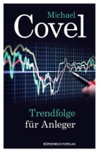 Trendfolge für Anleger by Michael Covel