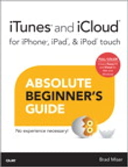 Book iTunes and iCloud for iPhone, iPad, & iPod touch Absolute Beginner's Guide by Brad Miser