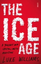 Ice Age: A Journey into Crystal-Meth Addiction