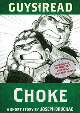 Book Guys Read: Choke: A Short Story from Guys Read: The Sports Pages by Joseph Bruchac