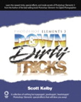 Book Photoshop Elements 3 Down & Dirty Tricks by Scott Kelby
