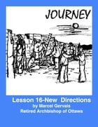 Journrey: Lesson 16 -New Directions by Marcel Gervais