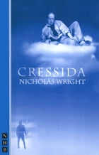Cressida (NHB Modern Plays) by Nicholas Wright