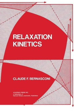 Book Relaxation kinetics by Bernasconi, Claude