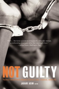 Not Guilty: Twelve Black Men Speak Out on Law, Justice, and Life