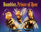 Bumbler, Prince of Bees by Troy G. Fohrman