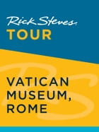 Rick Steves Tour: Vatican Museum, Rome by Rick Steves