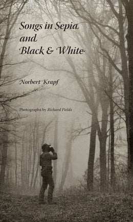 Book Songs in Sepia and Black and White by Norbert Krapf